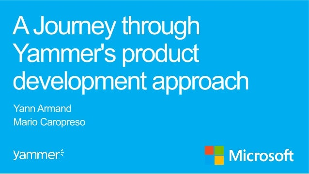 The Yammer Way - Our Product Development Approach