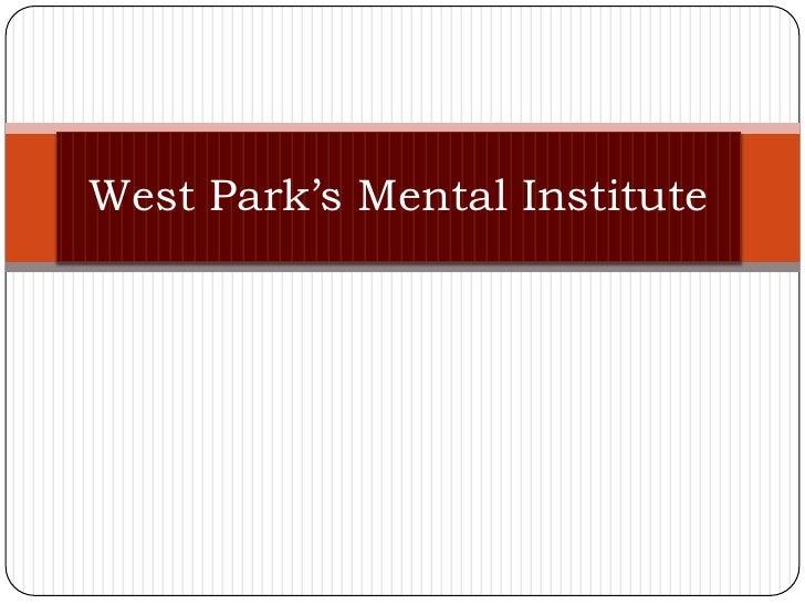 West Park's Mental Institute<br />