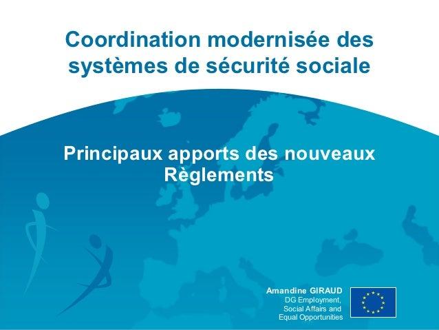 Coordination modernisée dessystèmes de sécurité socialePrincipaux apports des nouveaux          Règlements                ...