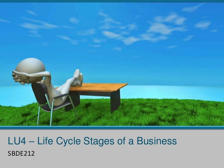 Lu4 – life cycle stages of a business