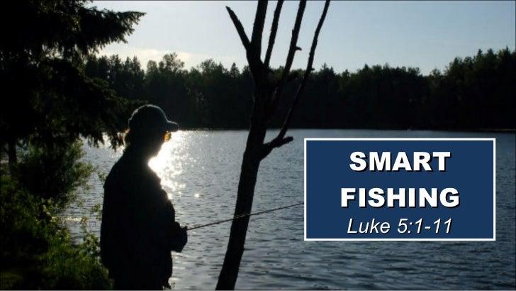 SMART FISHING Luke 5:1-11