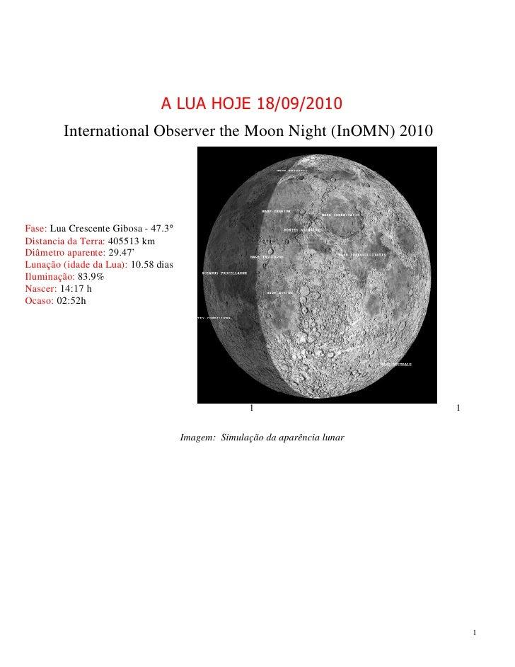 A LUA HOJE 18/09/2010         International Observer the Moon Night (InOMN) 2010     Fase: Lua Crescente Gibosa - 47.3° Di...