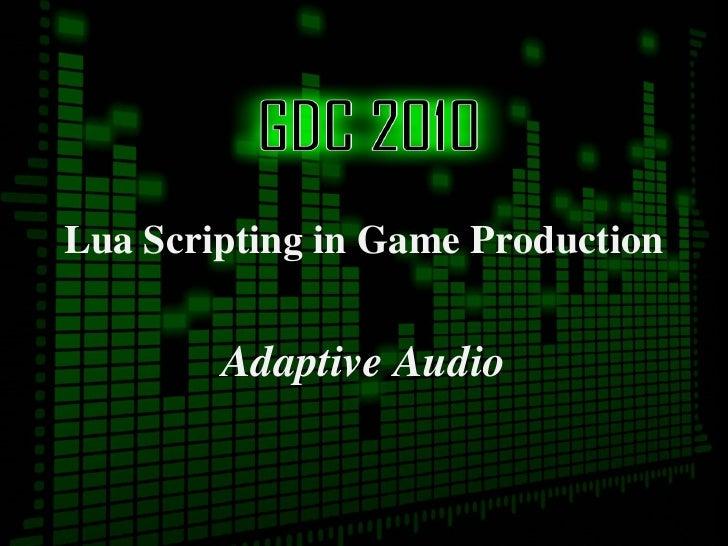 Lua Scripting in Game Production Adaptive Audio