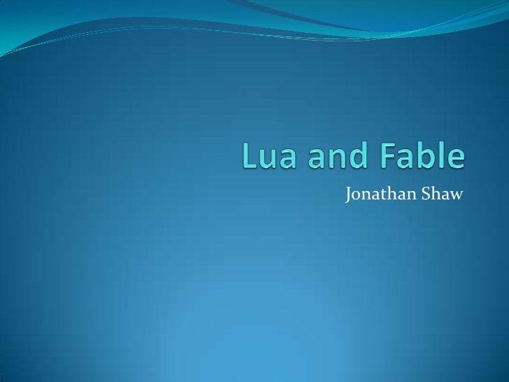 Lua and Fable<br />Jonathan Shaw<br />