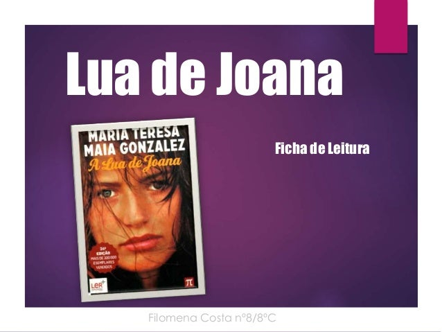 Lua de Joana  Ficha de Leitura  Filomena Costa nº8/8ºC