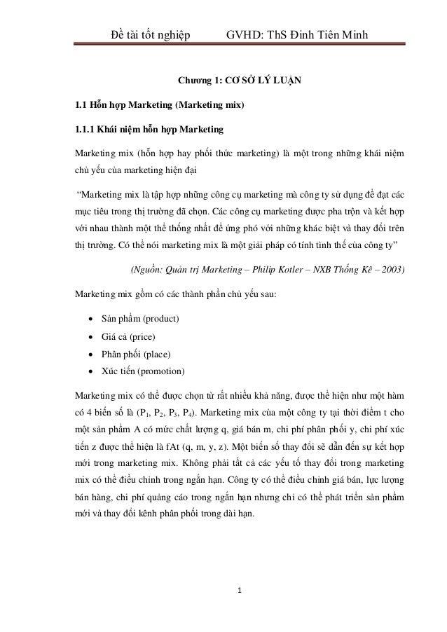 Đề tài tốt nghiệp            GVHD: ThS Đinh Tiên Minh                          Chƣơng 1: CƠ SỞ LÝ LUẬN1.1 Hỗn hợp Marketin...