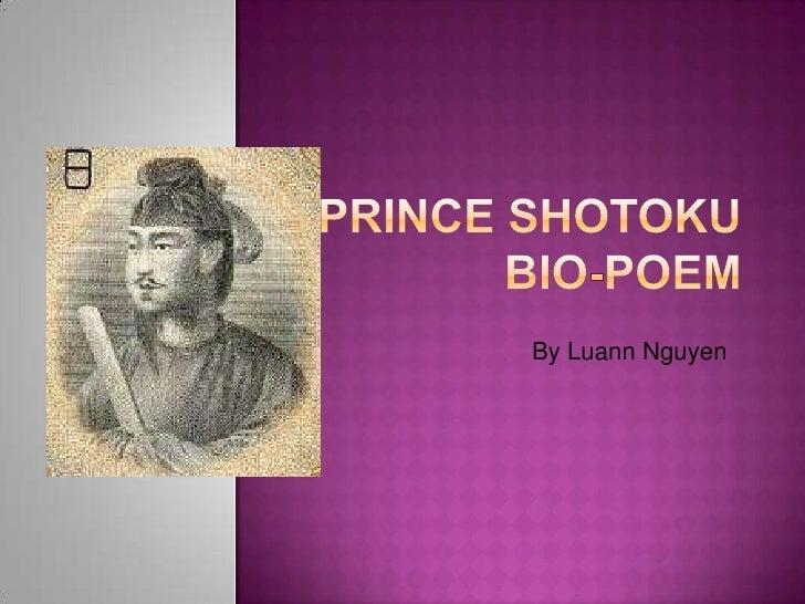 Prince Shotoku Bio-Poem <br />By Luann Nguyen<br />