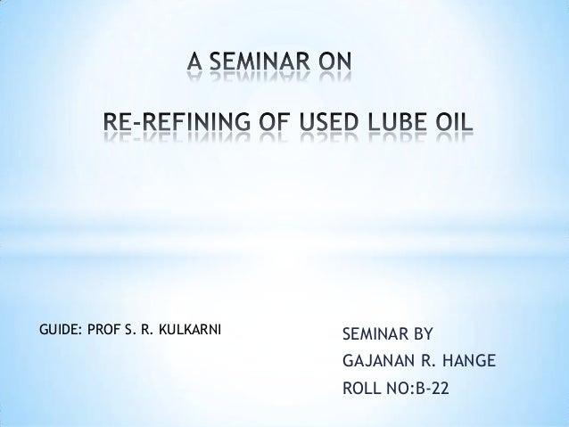 GUIDE: PROF S. R. KULKARNI  SEMINAR BY GAJANAN R. HANGE ROLL NO:B-22