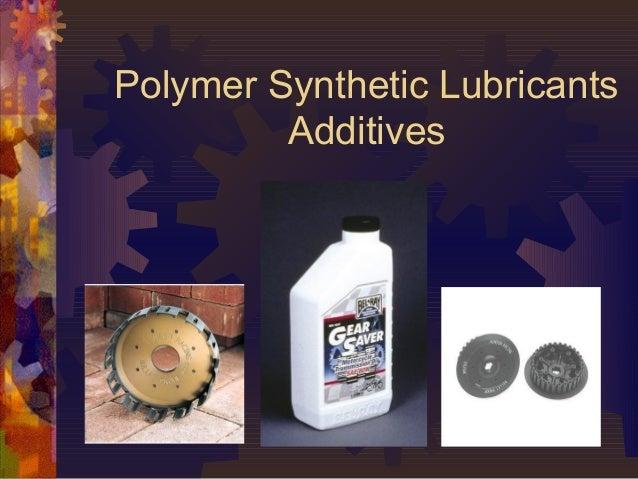 Polymer Synthetic LubricantsAdditives