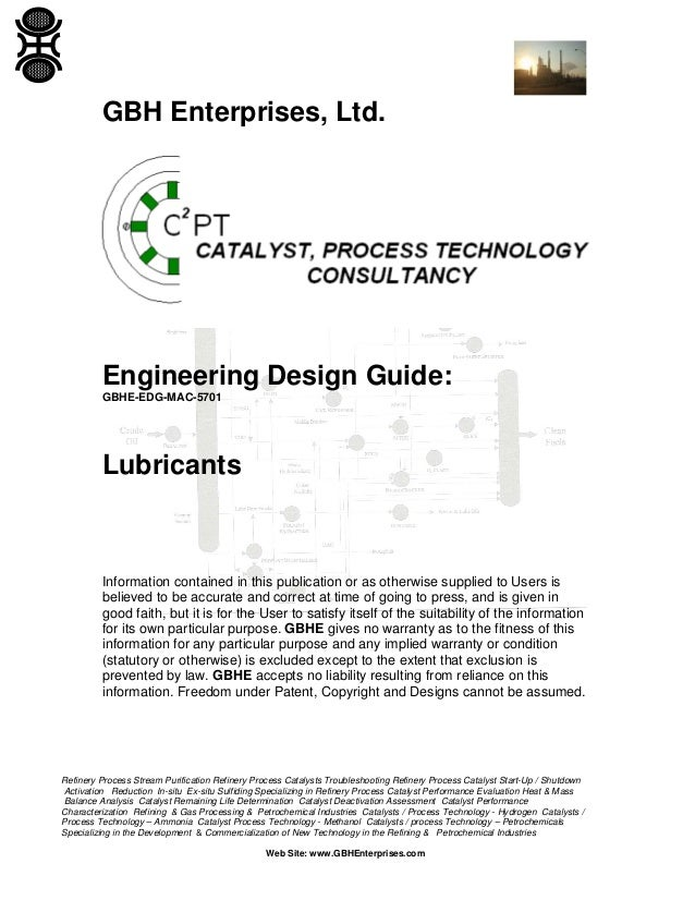 GBH Enterprises, Ltd.  Engineering Design Guide: GBHE-EDG-MAC-5701  Lubricants  Information contained in this publication ...