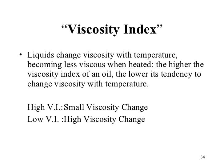 how does the viscosity of a liquid change with temperature essay Viscosity primer a primer on viscosity 7-8 viscosity is defined as resistance to pouring, with higher viscosity liquids affecting centrifugal pump performance in.