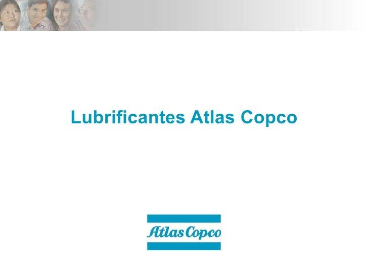 Lubrificantes Atlas Copco   ApresentaçãO Clientes