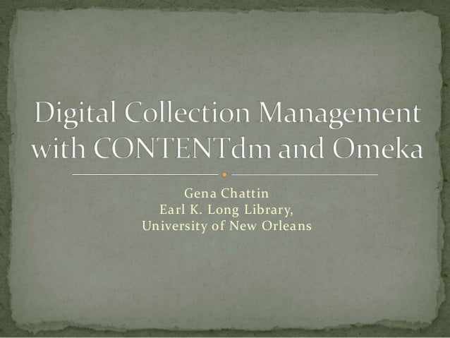 Digital Collection Management with CONTENTdm and Omeka