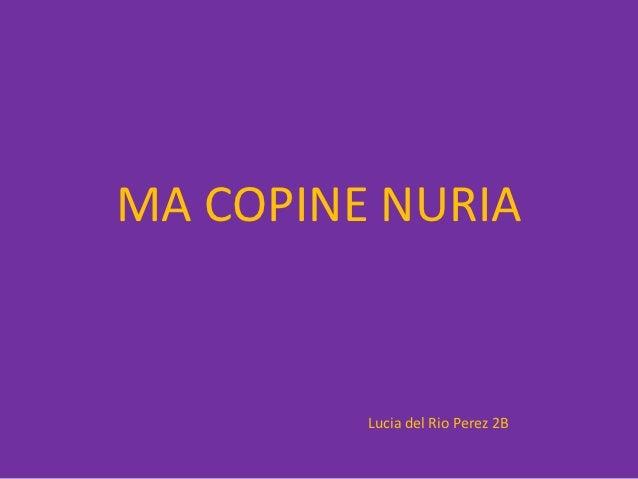 MA COPINE NURIA         Lucia del Rio Perez 2B