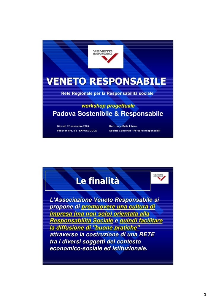 Luca Dalla Libera Veneto Responsabile Workshop Padova Sostenibile & Responsabile 12 Novembre 2009