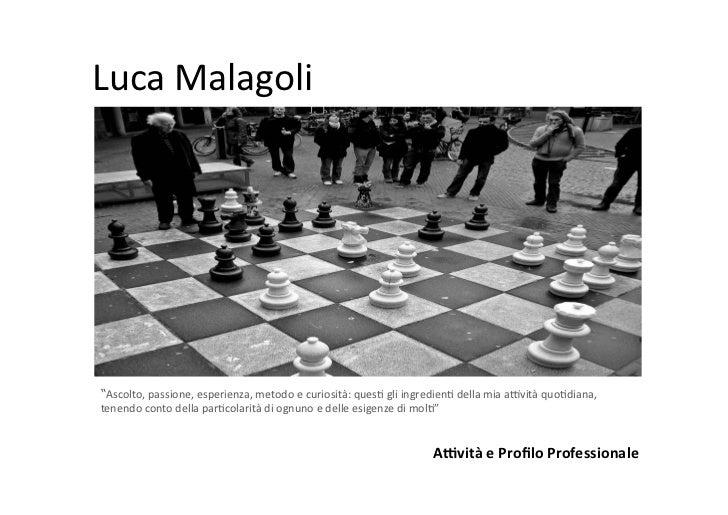 """Luca Malagoli """"Ascolto, passione, esperienza, metodo e curiosità: ques9 gli ingredien9 della mia ..."""