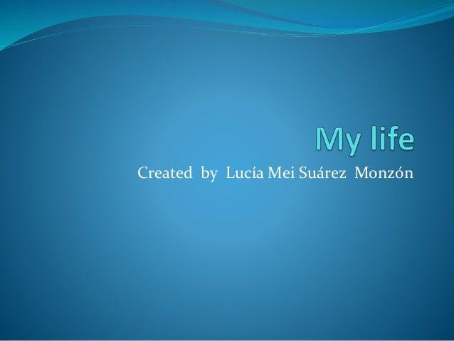 Created by Lucía Mei Suárez Monzón