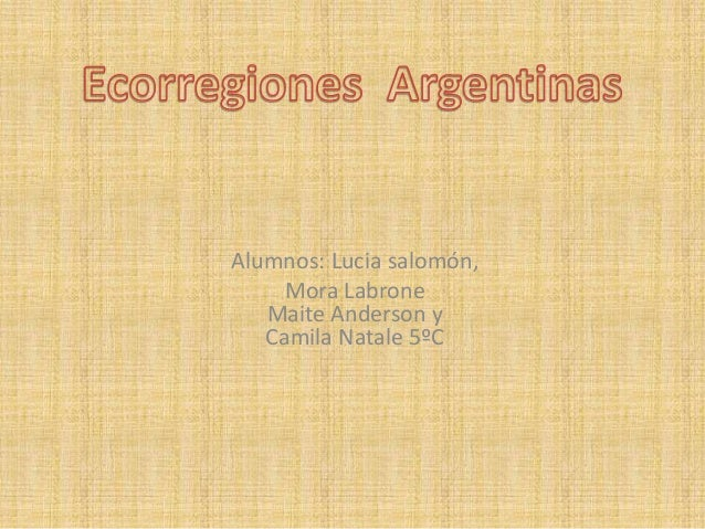 Alumnos: Lucia salomón, Mora Labrone Maite Anderson y Camila Natale 5ºC