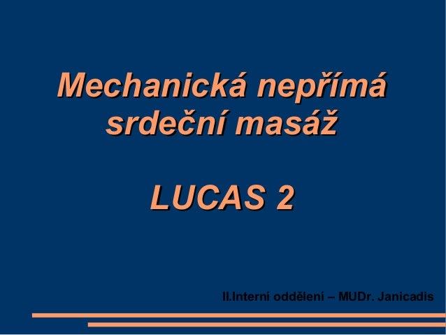 """Mechanická nepřímá srdeční masáž """"Lucas 2"""""""