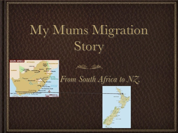 My Mums Migration     Story    From South Africa to NZ.