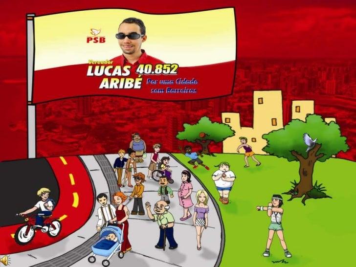 Lucas Aribé participaativamente, desde criança,    do cotidiano da nossa cidade, superando limites,    enfrentando desafio...