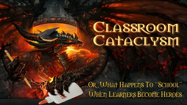 WoWinSchool: How to Use WoW and MMORPGs to Engage Students - GSummit 2013
