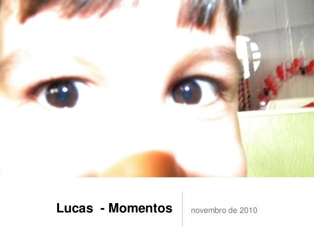 Lucas - Momentos novembro de 2010