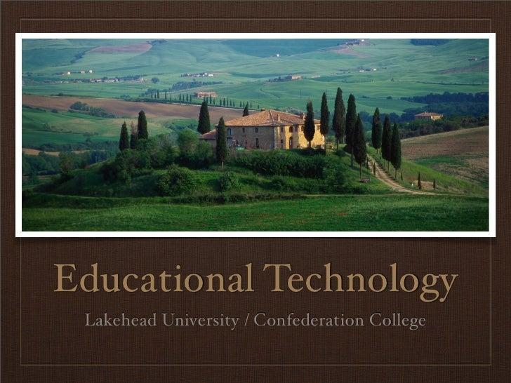 Educational Technology  Lakehead University / Confederation College