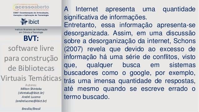Instituto Brasileiro de Informação em Ciência e Tecnologia  BVT: software livre para construção de Bibliotecas Virtuais Te...