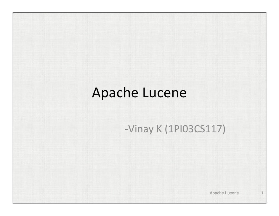 Apache Lucene      -Vinay K (1PI03CS117)                          Apache Lucene   1