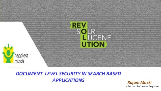 DOCUMENT LEVEL SECURITY IN SEARCH BASED APPLICATIONS  Rajani Maski  - Senior Software Engineer