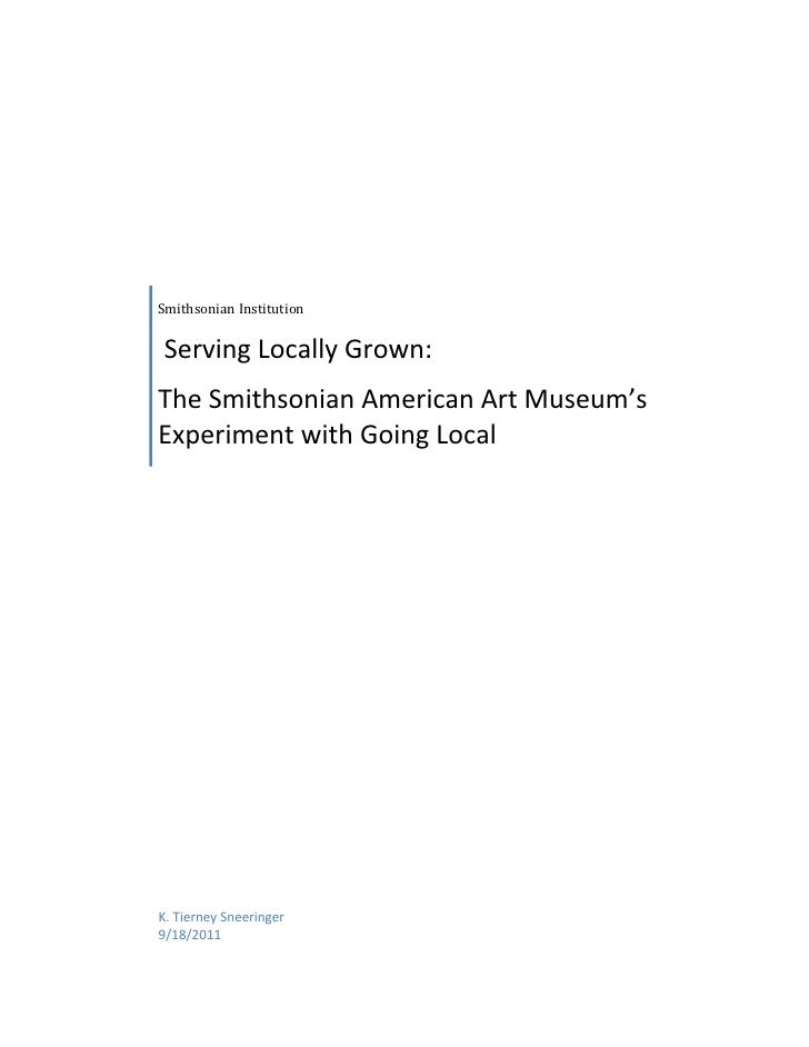 SmithsonianInstitutionServingLocallyGrown:TheSmithsonianAmericanArtMuseum'sExperimentwithGoingLocalK.Tier...
