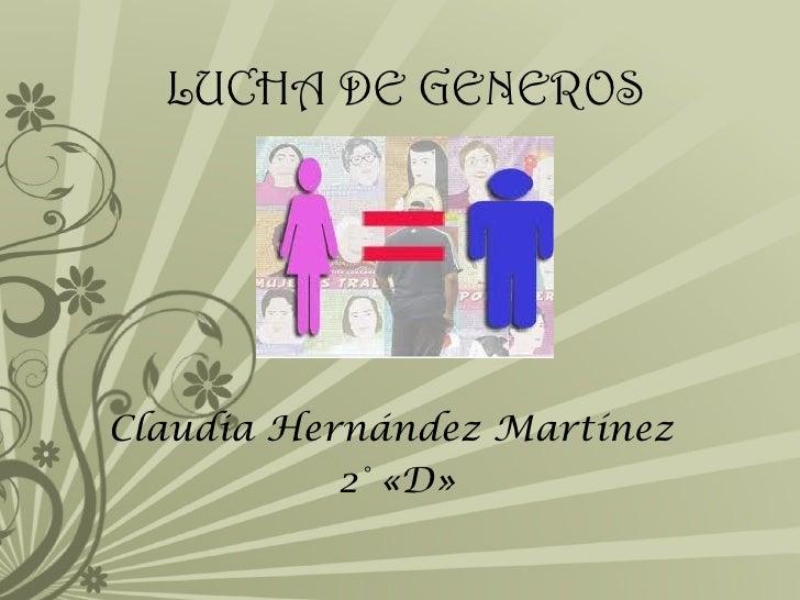 LUCHA DE GENEROSClaudia Hernández Martínez           2° «D»