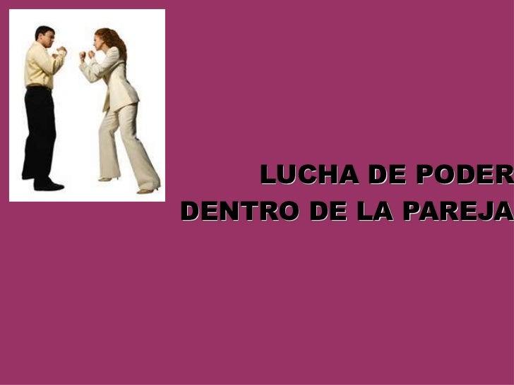 LUCHA DE PODERDENTRO DE LA PAREJA