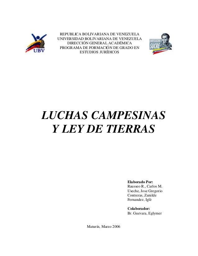 LUCHAS CAMPESINAS Y LEY DE TIERRAS Elaborado Por: Rausseo R., Carlos M. Useche, Jose Gregorio Contreras, Zunilde Fernandez...