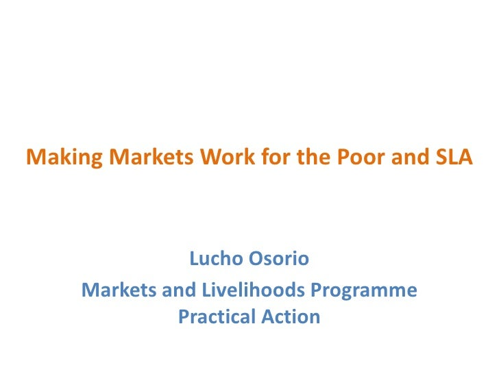 Making markets work for the poor and SLA