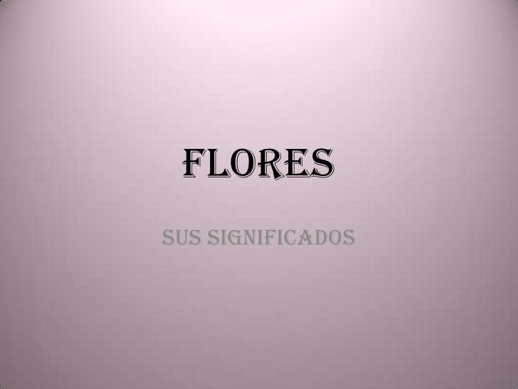 FLORESSus significados