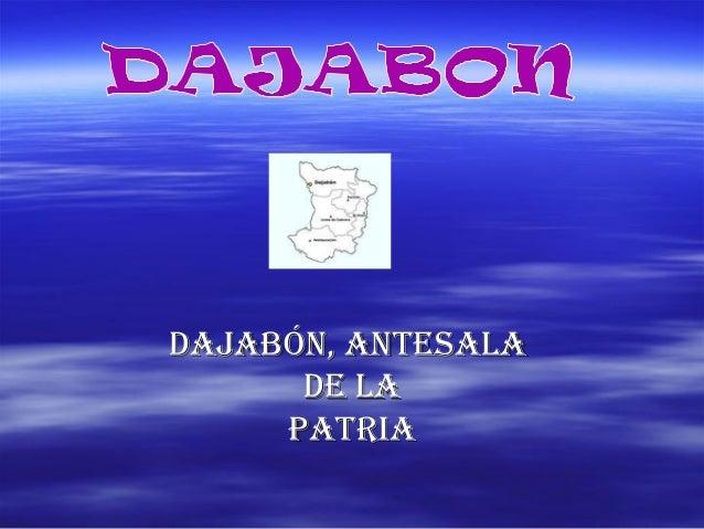 Dajabón, antesala      De la     patria