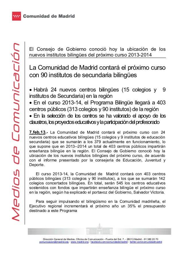 El Consejo de Gobierno conoció hoy la ubicación de losnuevos institutos bilingües del próximo curso 2013-2014La Comunidad ...