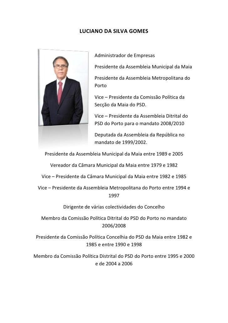 LUCIANO DA SILVA GOMES                           Administrador de Empresas                           Presidente da Assembl...