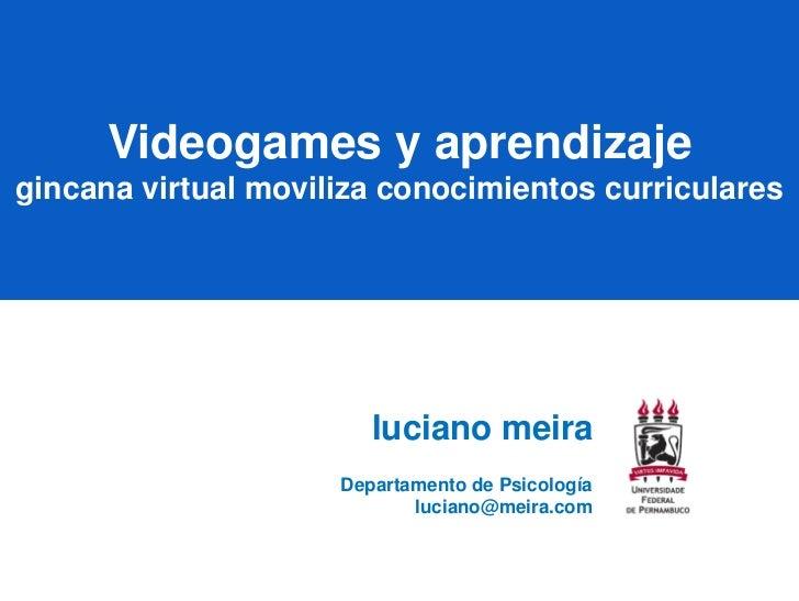Videogames y aprendizaje - Gincana virtual moviliza conocimientos curriculares