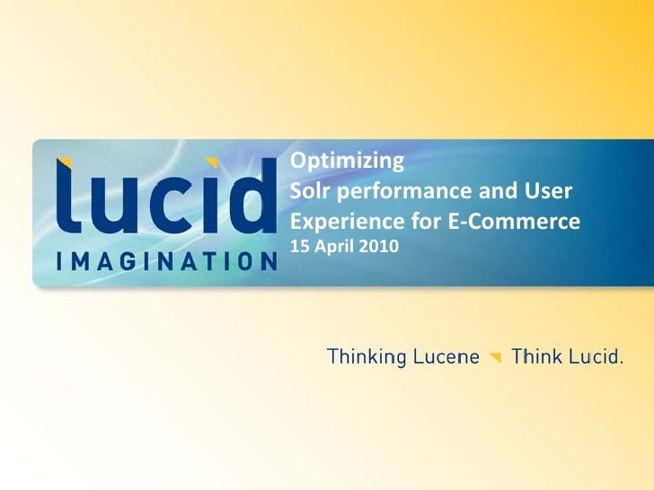 Optimizing Solr performance and User Experience for E-Commerce 15 April 2010
