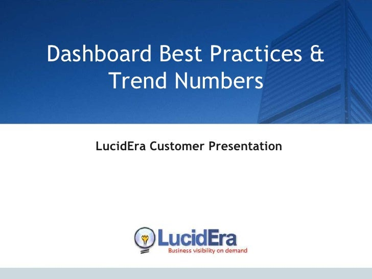 Dashboard Best Practices &      Trend Numbers      LucidEra Customer Presentation