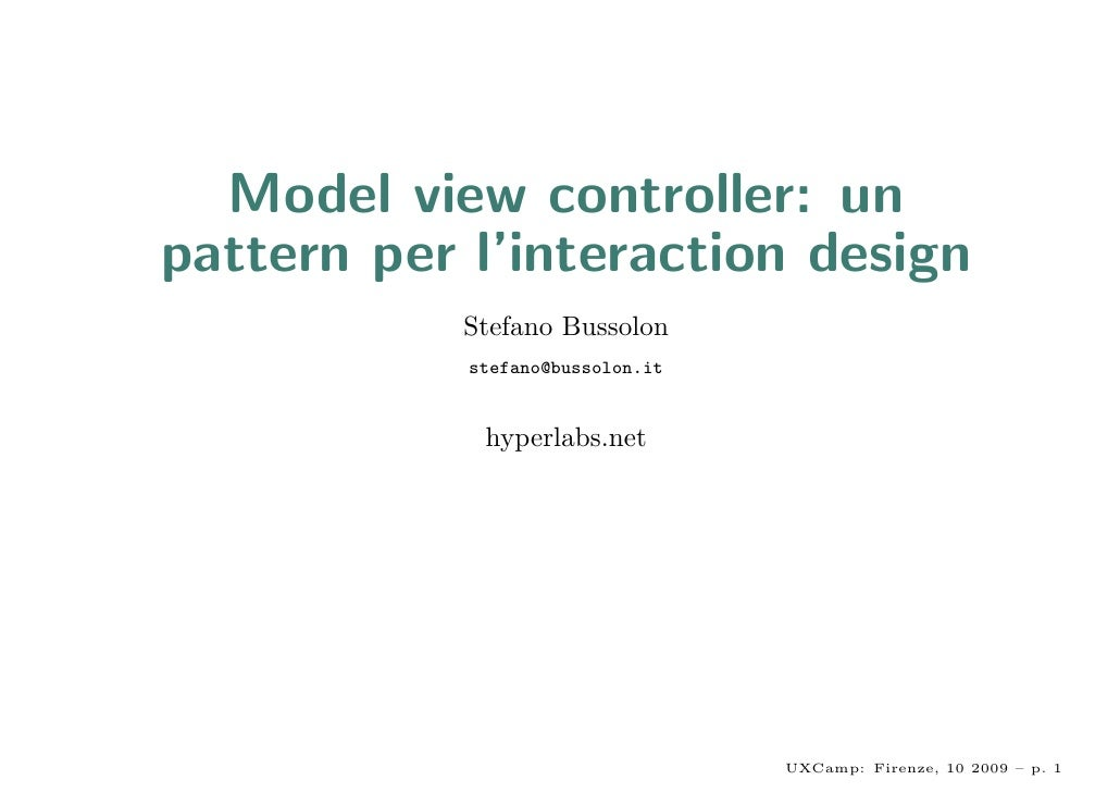 Model view controller: un pattern per l'interaction design            Stefano Bussolon             stefano@bussolon.it    ...