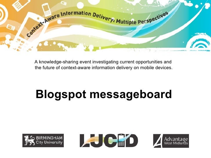 A knowledge-sharing event investigating current opportunities and  the future of context-aware information delivery on mob...