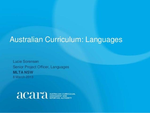 Australian Curriculum: LanguagesLucie SorensenSenior Project Officer, LanguagesMLTA NSW8 March 2013