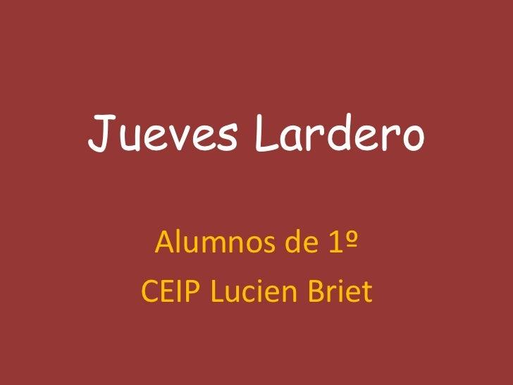Jueves Lardero   Alumnos de 1º  CEIP Lucien Briet