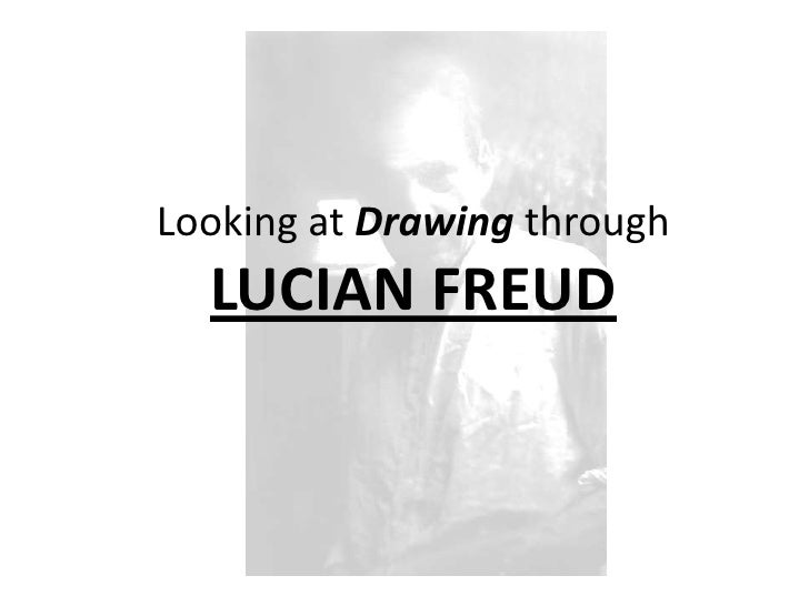 Looking at Drawing through LUCIAN FREUD<br />