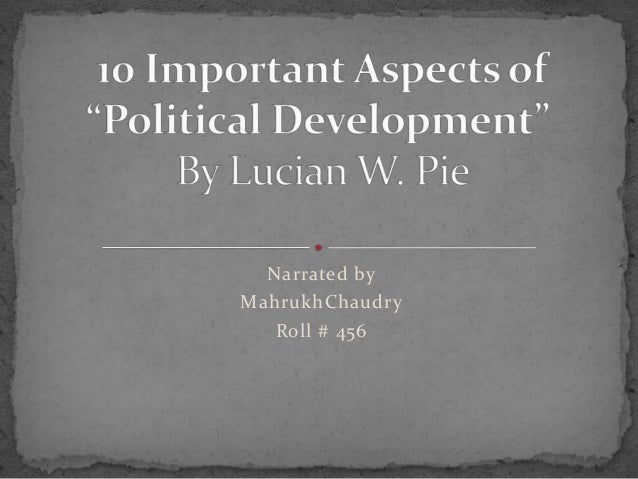 Lucien w pie,  definitions of Political development, Lucien Pie concept, Fundamentals of political development