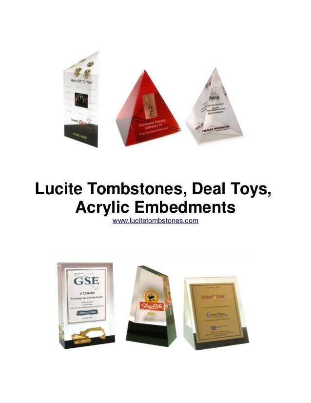 Lucite Tombstones, Deal Toys, Acrylic Embedments